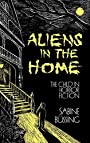 Aliens in the Home: The Child in Horror Fiction (Contributions to the Study of Childhood and Youth) - Sabine Bussing
