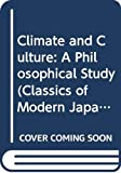 Watsuji, Tetsuro: Climate and Culture: A Philosophical Study (Documentary Reference Collections)