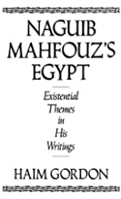 naguib mahfouz's egypt: existential themes&hellip;