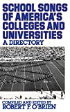 Obrien, Robert: School Songs of America's Colleges and Universities: A Directory