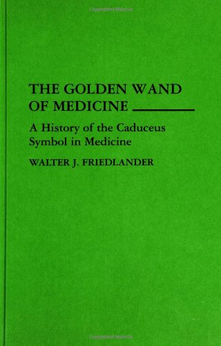 the-golden-wand-of-medicine-a-history-of-the-caduceus-symbol-in-medicine-contributions-in-medical-studies