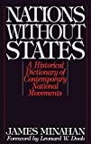 Minahan, James: Nations Without States : A Historical Dictionary of Contemporary National Movements