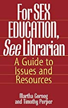 For SEX EDUCATION, See Librarian: A Guide to…