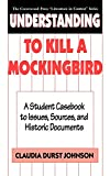 Lee, Harper: Understanding to Kill a Mockingbird: A Student Casebook to Issues, Sources, and Historic Documents