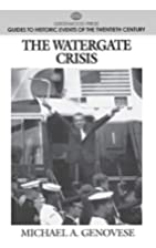 The Watergate Crisis by Michael A. Genovese