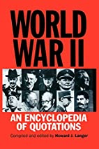 World War II : An Encyclopedia of Quotations…