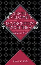 Scientific Development and Misconceptions…