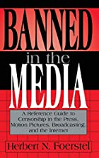 Banned in the Media: A Reference Guide to…