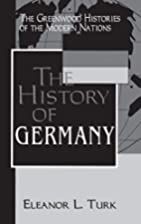 The History of Germany by Eleanor L. Turk