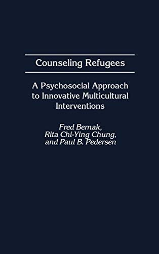 counseling-refugees-a-psychosocial-approach-to-innovative-multicultural-interventions-contributions-in-psychology