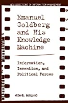 Emanuel Goldberg and His Knowledge Machine:…