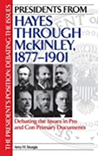 Presidents from Hayes through McKinley,…