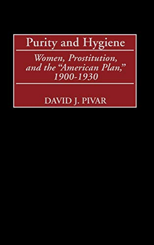purity-and-hygiene-women-prostitution-and-the-american-plan-1900-1930