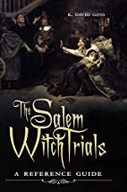 The Salem Witch Trials: A Reference Guide by…