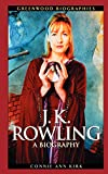 Kirk, Connie Ann: J.K. Rowling: A Biography