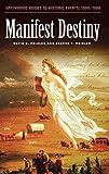 Manifest Destiny by David S. Heidler