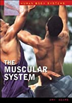 The Muscular System (Human Body Systems) by…