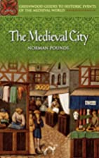 The medieval city by Norman Pounds