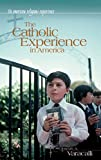 Varacalli, Joseph A.: The Catholic Experience in America