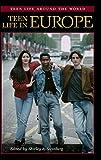 Steinberg, Shirley R.: Teen Life in Europe (Teen Life around the World)