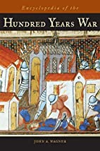 Encyclopedia of the Hundred Years War by…