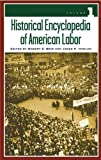 Weir, Robert E.: Historical Encyclopedia of American Labor