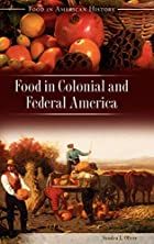 Food in Colonial and Federal America (Food…
