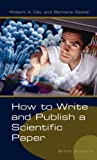 Gastel, Barbara: How To Write And Publish A Scientific Paper