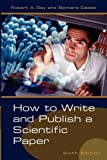 Day, Robert A.: How to Write And Publish a Scientific Paper