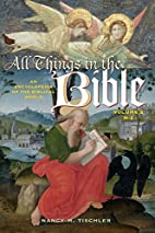 All Things in the Bible: An Encyclopedia of…