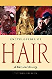 Sherrow, Victoria: Encyclopedia of Hair: A Cultural History
