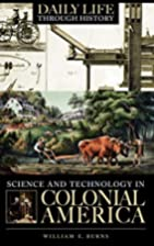 Science and Technology in Colonial America…