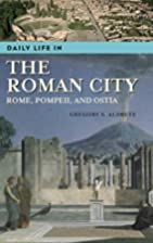 Daily Life in the Roman City by Gregory S.…