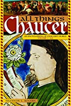 All Things Chaucer [Two Volumes]: An…