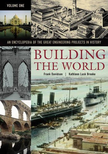 building-the-world-an-encyclopedia-of-the-great-engineering-projects-in-history-2-volumes