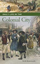 Daily Life in the Colonial City by Keith T.…