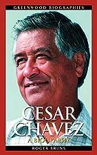 Cesar Chavez: A Biography (Greenwood…