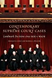 Lively, Donald: Contemporary Supreme Court Cases: Landmark Decisions Since Roe v. Wade