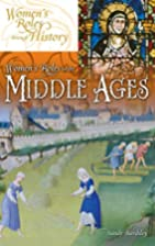 Women's Roles in the Middle Ages by Sandy…