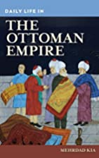 Daily Life in the Ottoman Empire (The…