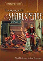 Cooking with Shakespeare (Feasting with…