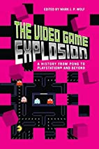 The Video Game Explosion: A History from…