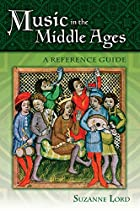 Music in the Middle Ages: A Reference Guide…