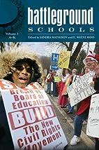 Battleground: Schools: Volume 1: A-K by…