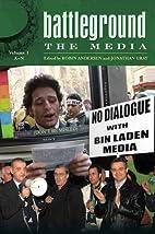 Battleground: The Media: Volume 1: A-N by…