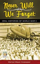 Never Will We Forget: Oral Histories of…