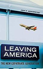 Leaving America: The New Expatriate…