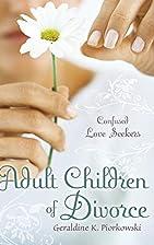 Adult Children of Divorce: Confused Love…