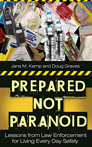 prepared-not-paranoid-lessons-from-law-enforcement-for-living-every-day-safely