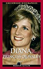 Diana, Princess of Wales: A Biography…